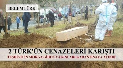Biri koronadan ölen 2 Türk'ün cenazeleri karıştı.
