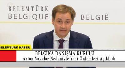 Belçika Danışma Kurulu artan vakalar nedeniyle yeni önlemleri açıkladı