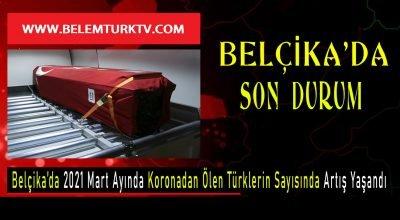 Belçika'da 2021 Mart ayında koronadan ölen Türklerin sayısında artış yaşandı