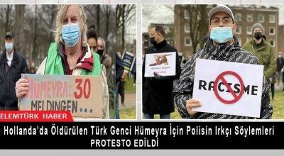 Hollanda'da  öldürülen Türk genci Hümeyra için polisin ırkçı söylemleri protesto edildi