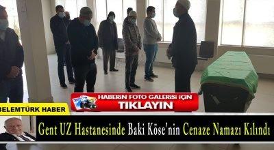 Belçika'nın Gent UZ Hastanesi'nde Baki Köse'nin cenaze namazı kılındı.