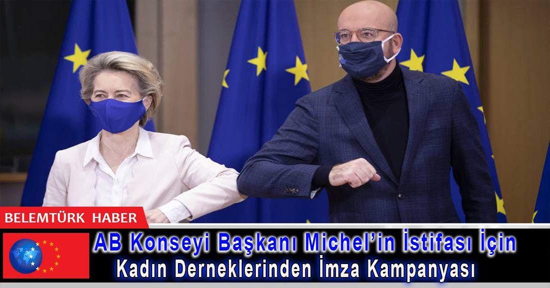 AB Konseyi Başkanı Michel'in istifası için kadın derneklerinden imza kampanyası