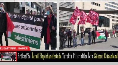 Belçika'nın başkenti Brüksel'de, İsrail'deki Filistinli tutuklulara destek için gösteri düzenlendi