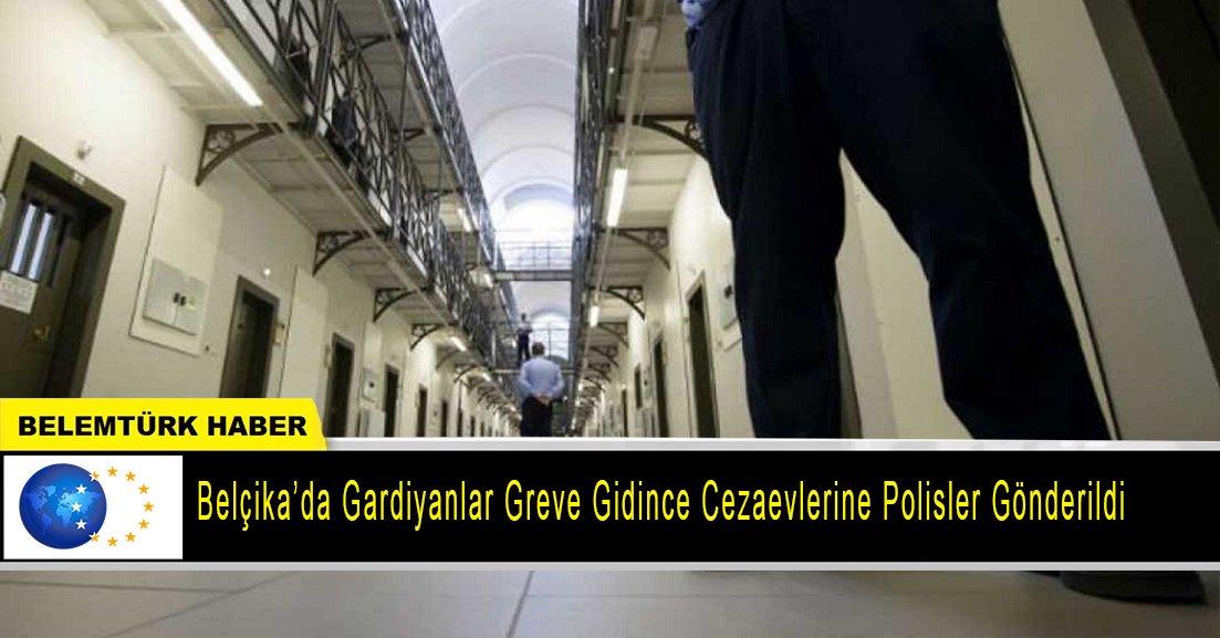Belçika'da gardiyanlar greve gidince cezaevlerine polisler gönderildi