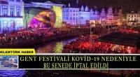 Gent Festivali Covid-19 nedeniyle bu senede iptal edildi.