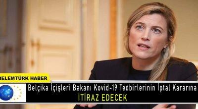 Belçika İçişleri Bakanı,  Kovid tedbirlerinin iptal kararına itiraz edecek.