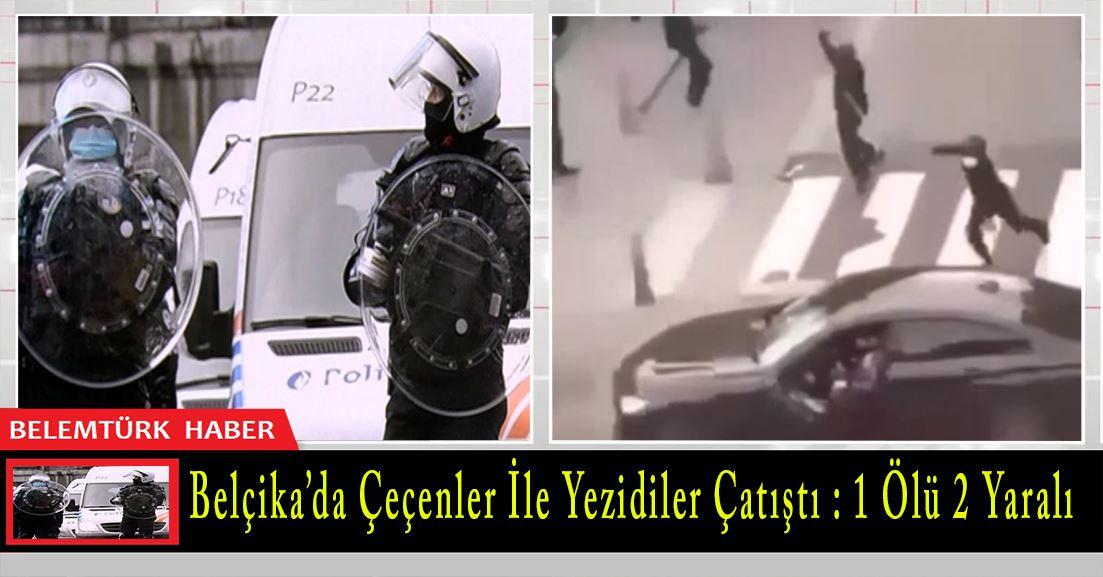 Belçika'da Çeçenler ile Yezidiler oruç tutma tartışması nedeniyle çatıştı: 1 ölü, 2 yaralı