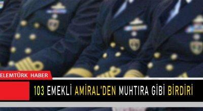 """103 Emekli Amiralden """"Muhtıra"""" Gibi Bildiri!"""