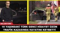 18 Yaşındaki Türk genci trafik kazasında hayatını kaybetti
