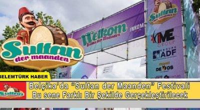 """Belçika'da """"Sultan der Maanden"""" festivali farklı bir şekilde gerçekleştirilecek."""