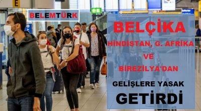 Belçika'ya Hindistan, Güney Afrika ve Brezilya'dan girişlere yasak getirildi
