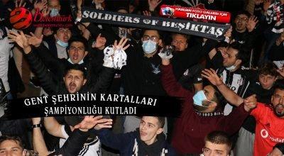Belçika'nın Gent şehrinde Beşiktaş'ın şampiyonluğu coşkuyla kutlandı