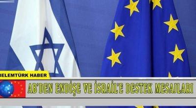 Avrupa Birliği'nden endişe ve İsrail'e destek mesajları