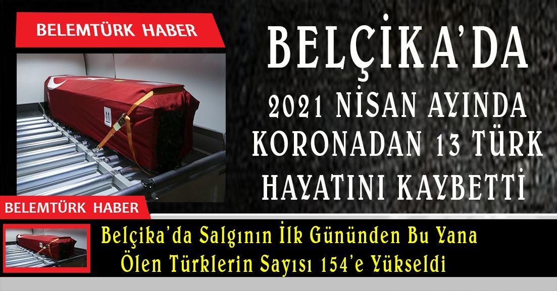 Belçika'da 2021 Nisan ayında 13 Türk vatandaşı koronadan öldü