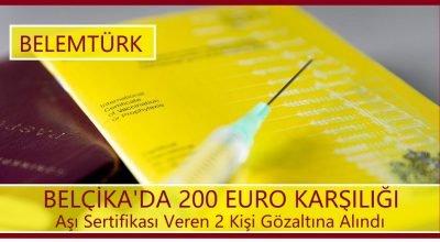 Belçika'da 200 euro karşılığı aşı sertifikası veren 2 kişi göz altına alındı
