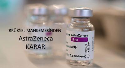 Brüksel mahkemesinden AstraZeneca kararı!