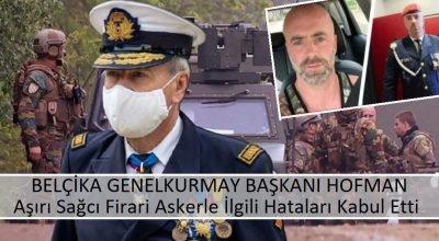 Belçika Genelkurmay Başkanı Hofman, aşırı sağcı firari askerle ilgili hatalarını kabul etti