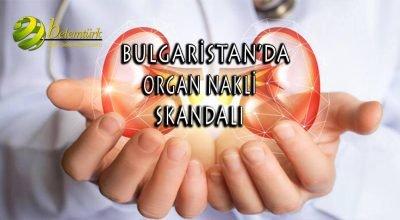 Bulgaristan'da organ nakli skandalı