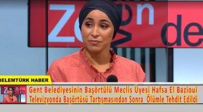 Gent belediye meclis üyesi Hafsa El-Bazioui televizyonda başörtüsü tartışmasından sonra ölümle tehdit edildi