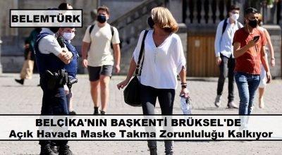 Belçika'nın başkenti Brüksel'de açık havada maske takma zorunluluğu kalkıyor.