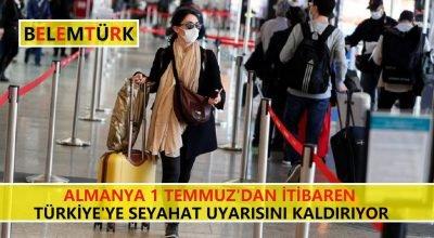 Almanya 1 Temmuz'dan itibaren Türkiye'ye seyahat uyarısını kaldırıyor.