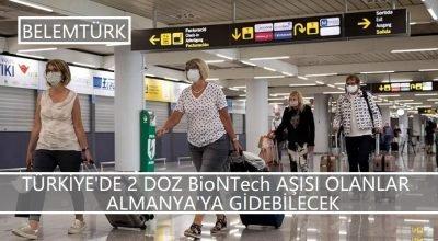 Türkiye'de 2 doz BioNTech aşısını olanlar turistik gezi ve ziyaretler için  Almanya'ya gidebilecek