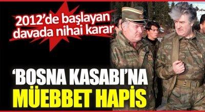'Bosna Kasabı' lakaplı Ratko Mladic'in müebbet hapis cezası onandı