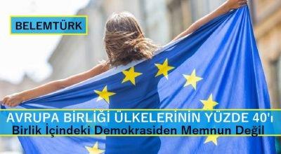 AB ülkelerinin yüzde 40'ı, birlik içindeki demokrasiden memnun değil!