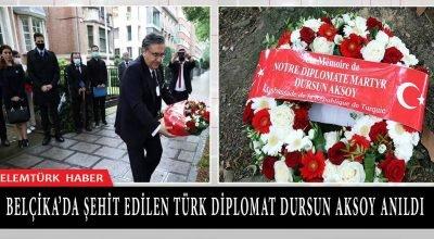 Belçika'da şehit edilen Türk diplomat Dursun Aksoy anıldı
