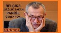 """Belçika Sağlık Bakanı Vandenbroucke, """"Vakalar artmaya devam ediyor, paniğe gerek yok"""" ?"""