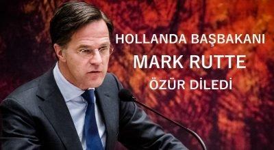 Hollanda Başbakanı Mark Rutte özür diledi