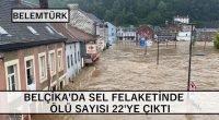 Belçika'da sel felaketinde ölü sayısı 22'ye yükseldi