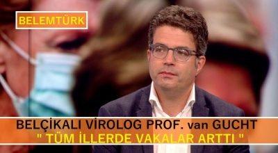 """Belçikalı virolog van Gucht """"tüm illerde vakalar arttı"""""""