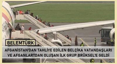 Belçika vatandaşları ve Afganlardan oluşan ilk grup Brüksel'e ulaştı