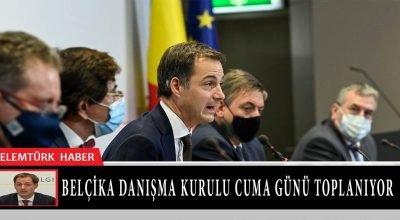 Belçika Danışma Kurulu yeni gevşemeleri görüşmek üzere toplanıyor.