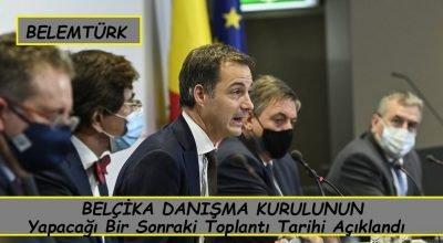 Belçika Danışma Kurulu'nun yapacağı bir sonraki toplantı tarihi açıklandı.