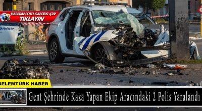 Gent şehrinde kaza yapan ekip aracındaki 2 polis yaralandı