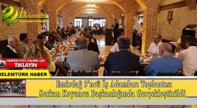 Emirdağ 3'ncü iş adamları toplantısı  Serkan Koyuncu başkanlığında gerçekleştirildi.