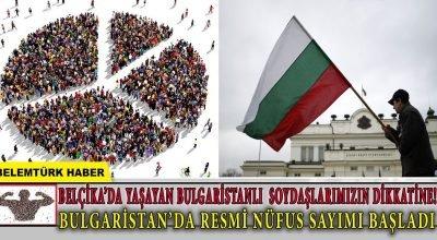 Bulgaristan'da resmi nüfus sayımı başladı.