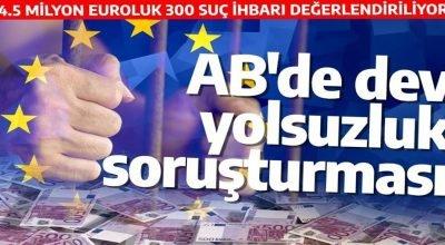 AB'de 4,5 milyar euroluk 300 yolsuzluk iddiası soruşturuluyor