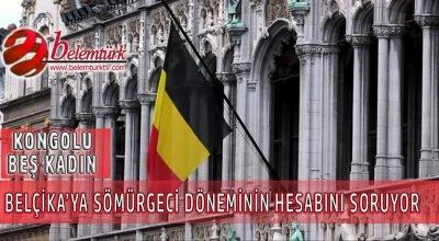 """Kongolu 5 kadın Belçika'ya """"sömürge dönemi""""nin hesabını soruyor"""
