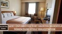 Gent Üniversitesi yurt sıkıntısı nedeniyle öğrencileri otele yerleştiriyor