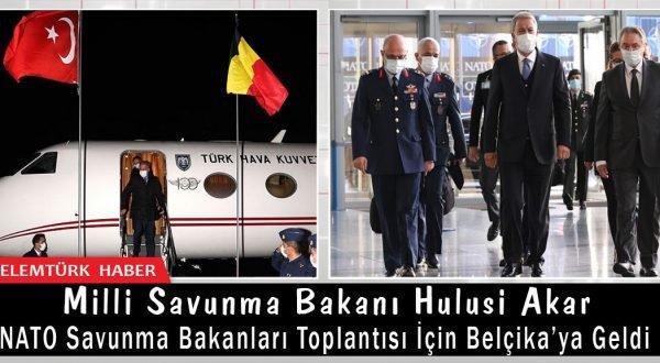 Hulusi Akar NATO Savunma Bakanları toplantısı için Belçika'ya geldi.