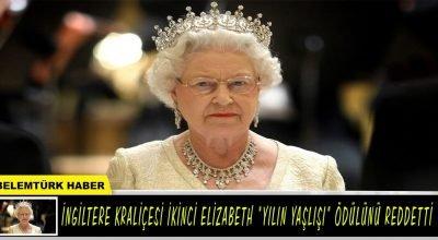 İngiltere Kraliçesi İkinci Elizabeth 'yılın yaşlısı' ödülünü reddetti