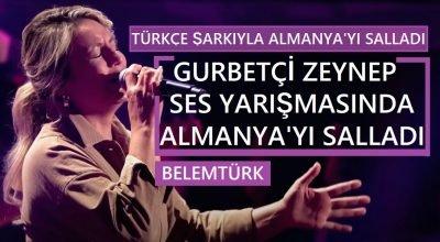 Gurbetçi Zeynep, ses yarışmasında Türkçe şarkıyla Almanya'yı salladı.