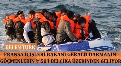 """Fransız Bakan Darmanin """"göçmenlerin yüzde 50'si Belçika üzerinden geliyor"""""""