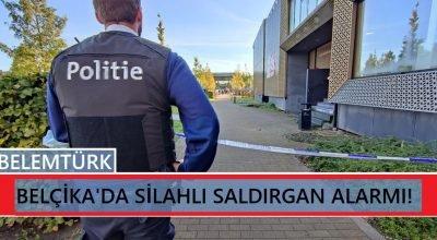 Belçika sokaklarında  silahlı saldırgan alarmı!