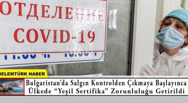 """Bulgaristan'da salgın kontrolden çıkmaya başlayınca """"yeşil sertifika"""" zorunluluğu getirildi."""