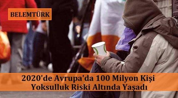 2020'de Avrupa'da 100 milyon kişi yoksulluk riski altında yaşadı